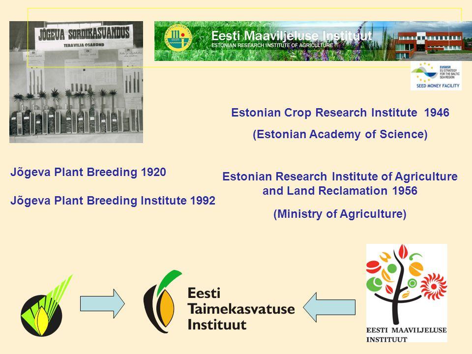 Jõgeva Seed Centre Seed production of: Cereals Oilseeds Grasses Potatoes Vegetables