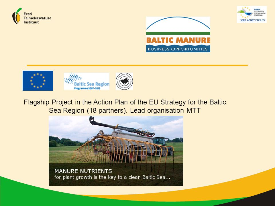 Flagship Project in the Action Plan of the EU Strategy for the Baltic Sea Region (18 partners).