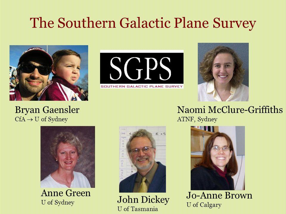 Bryan Gaensler CfA  U of Sydney Naomi McClure-Griffiths ATNF, Sydney John Dickey U of Tasmania Anne Green U of Sydney The Southern Galactic Plane Survey Jo-Anne Brown U of Calgary