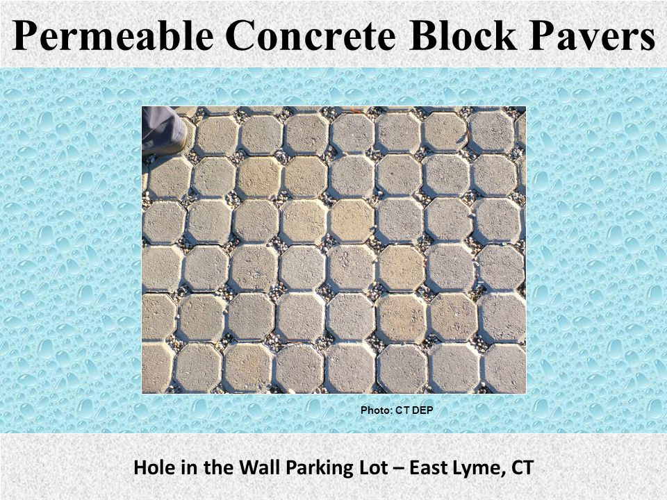 Permeable Block Pavers Hole in the Wall Parking Lot – East Lyme, CT Photo: CT DEP