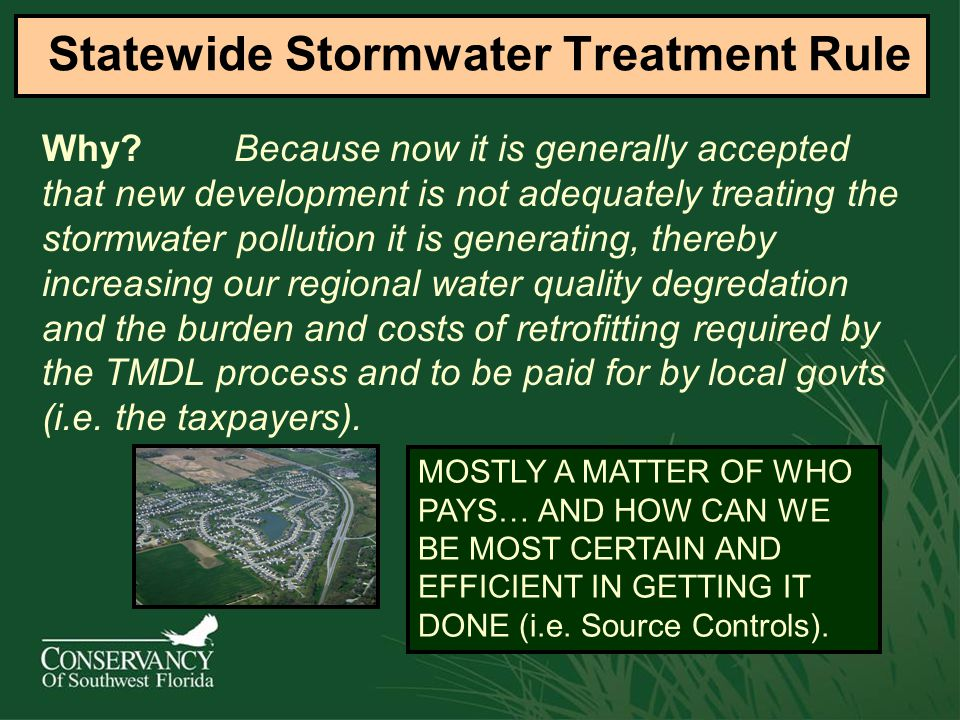 Why? Because now it is generally accepted that new development is not adequately treating the stormwater pollution it is generating, thereby increasin
