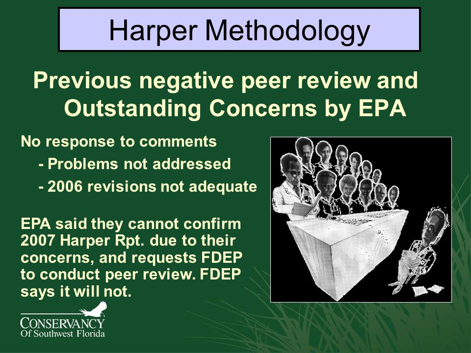 Previous negative peer review and Outstanding Concerns by EPA No response to comments - Problems not addressed - 2006 revisions not adequate Harper Methodology EPA said they cannot confirm 2007 Harper Rpt.