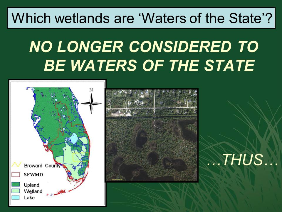 NO LONGER CONSIDERED TO BE WATERS OF THE STATE Which wetlands are 'Waters of the State'? …THUS…