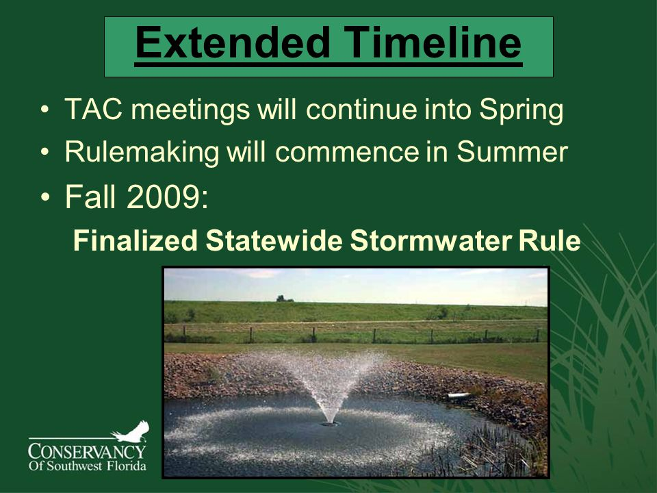 Extended Timeline TAC meetings will continue into Spring Rulemaking will commence in Summer Fall 2009: Finalized Statewide Stormwater Rule
