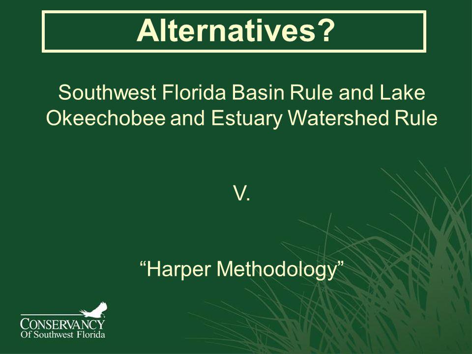 Alternatives. Southwest Florida Basin Rule and Lake Okeechobee and Estuary Watershed Rule V.