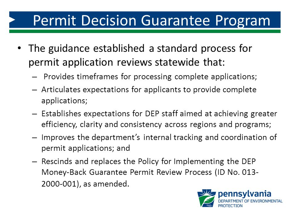 Similar to rescinded Money Back Guarantee Program, except the following: – Applicants must request pre-application meeting; – No stoppage of clock; – Timelines are based on business days; – New permit review hierarchy; and – No more first-in, first-out hierarchy for applications.