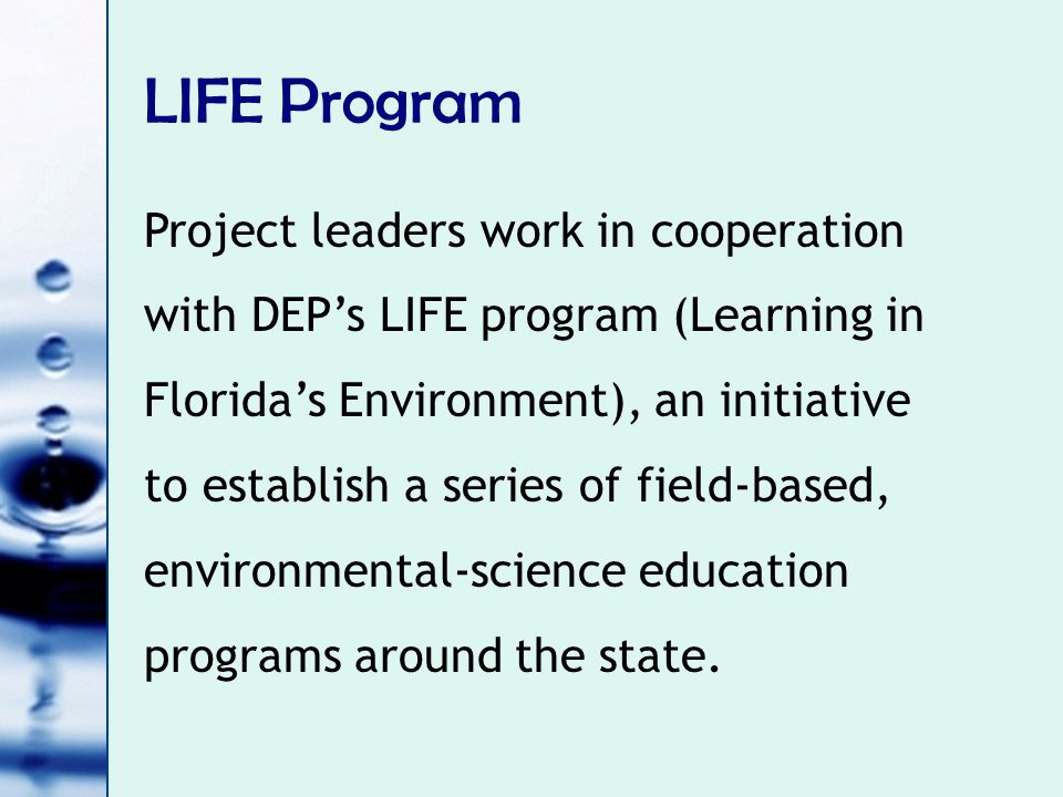 LIFE Program The initiative includes a focus on: a) alignment with Florida Sunshine State standards;
