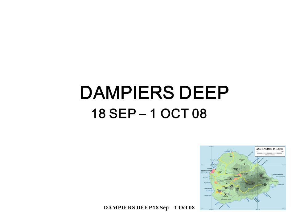 DAMPIERS DEEP 18 Sep – 1 Oct 08 EDAMPIERS DEEP 18 SEP – 1 OCT 08