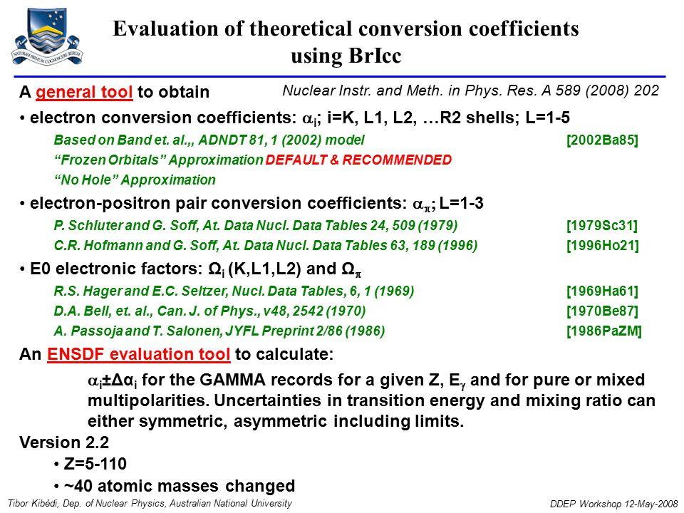 Evaluation of theoretical conversion coefficients using BrIcc Tibor Kibèdi, Dep.