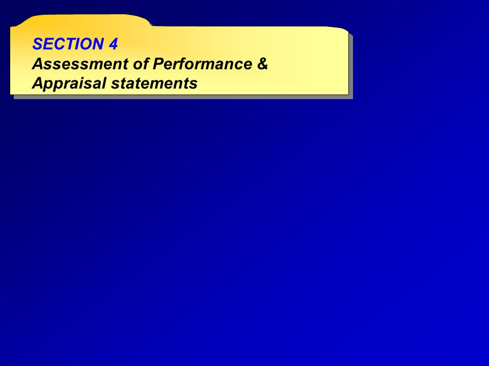 SECTION 4 Assessment of Performance & Appraisal statements SECTION 4 Assessment of Performance & Appraisal statements