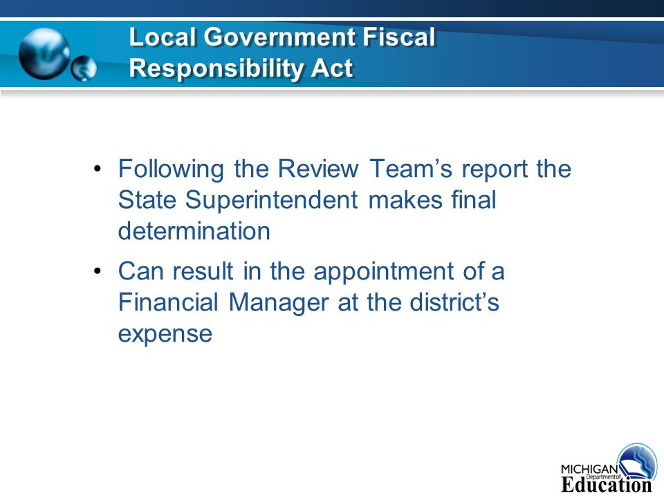 Following the Review Team's report the State Superintendent makes final determination Can result in the appointment of a Financial Manager at the dist