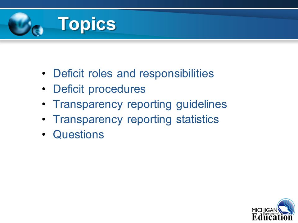 Deficit roles and responsibilities Deficit procedures Transparency reporting guidelines Transparency reporting statistics Questions Topics