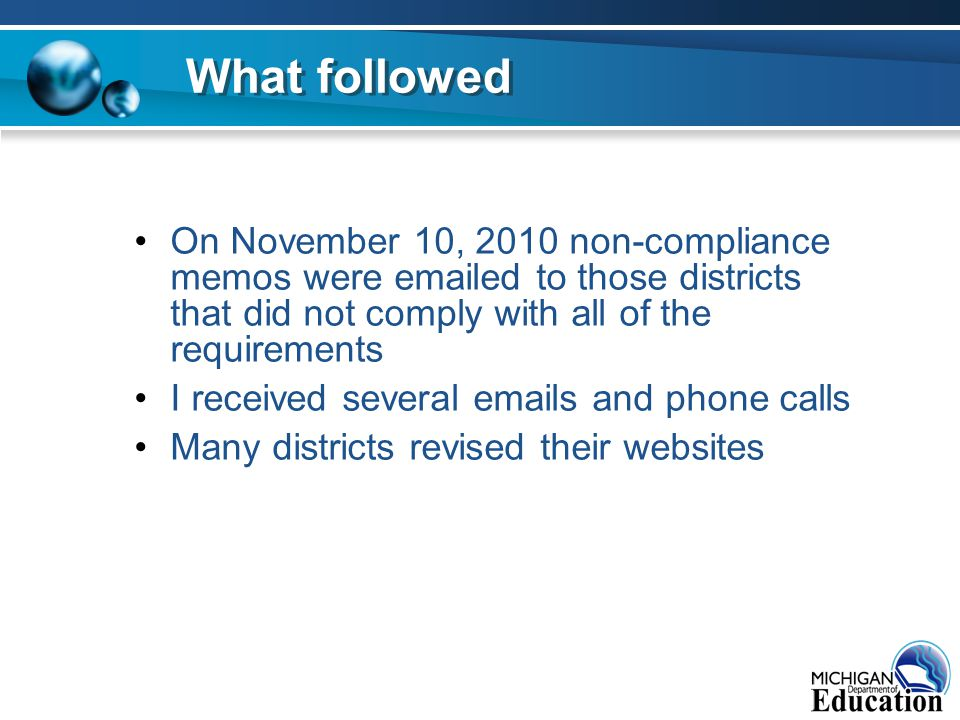 On November 10, 2010 non-compliance memos were emailed to those districts that did not comply with all of the requirements I received several emails and phone calls Many districts revised their websites What followed