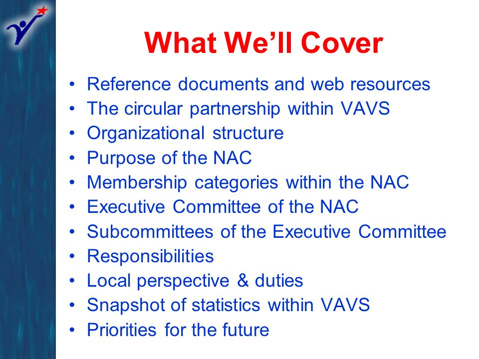 Q.Who is to receive a copy of the minutes. A. 1. Members of the VAVS Committee 2.