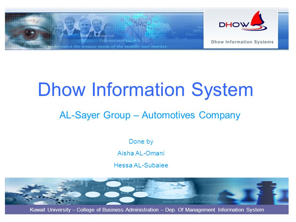 Dhow Information System AL-Sayer Group – Automotives Company Kuwait University – College of Business Administration – Dep.