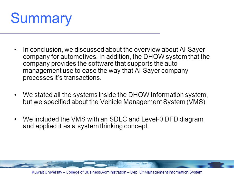 Summary In conclusion, we discussed about the overview about Al-Sayer company for automotives. In addition, the DHOW system that the company provides