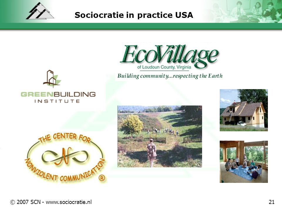 © 2007 SCN - www.sociocratie.nl21 Sociocratie in practice USA