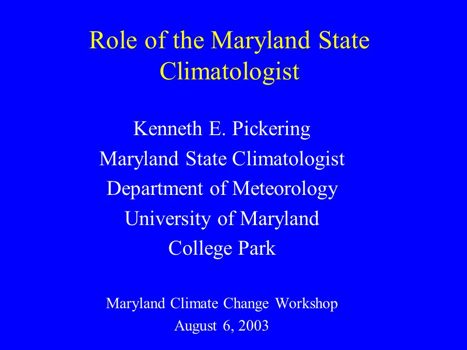 Functions of the Office of the State Climatologist Archive climatic data for the State of Maryland Fulfill requests for data from the public Maintain a web page for distribution of data and climate information Conduct special climate analyses Drought Temperature and precipitation trends Snowfall frequency distributions Agricultural applications