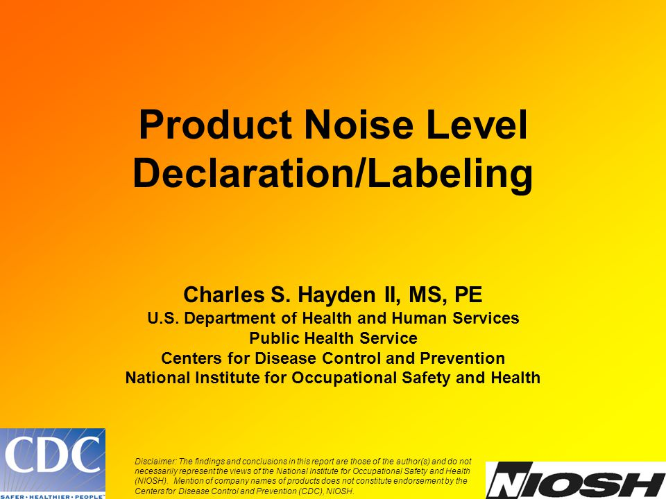 Product Noise Level Declaration/Labeling Charles S.