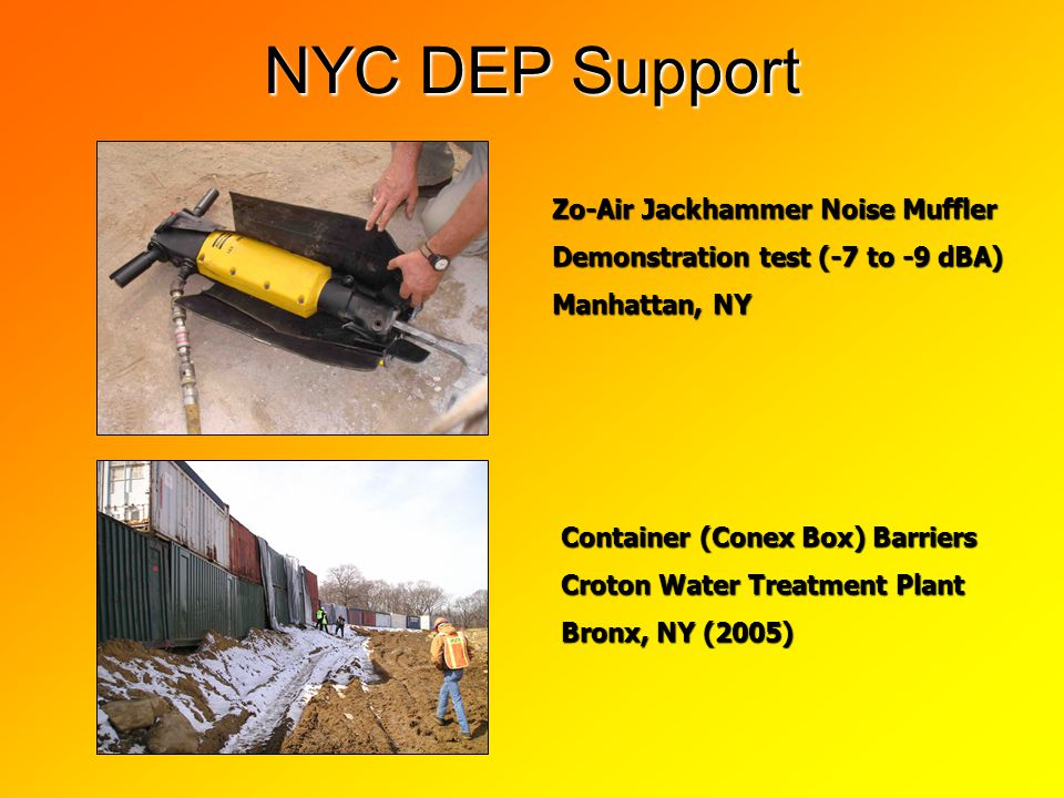 NYC DEP Support Container (Conex Box) Barriers Croton Water Treatment Plant Bronx, NY (2005) Zo-Air Jackhammer Noise Muffler Demonstration test (-7 to -9 dBA) Manhattan, NY