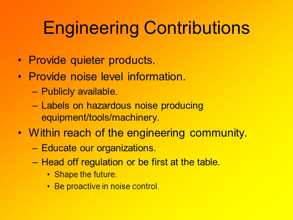 Engineering Contributions Provide quieter products.