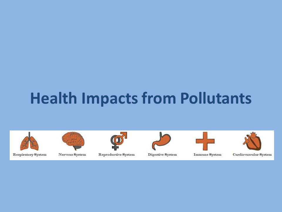 Health Impacts from Pollutants
