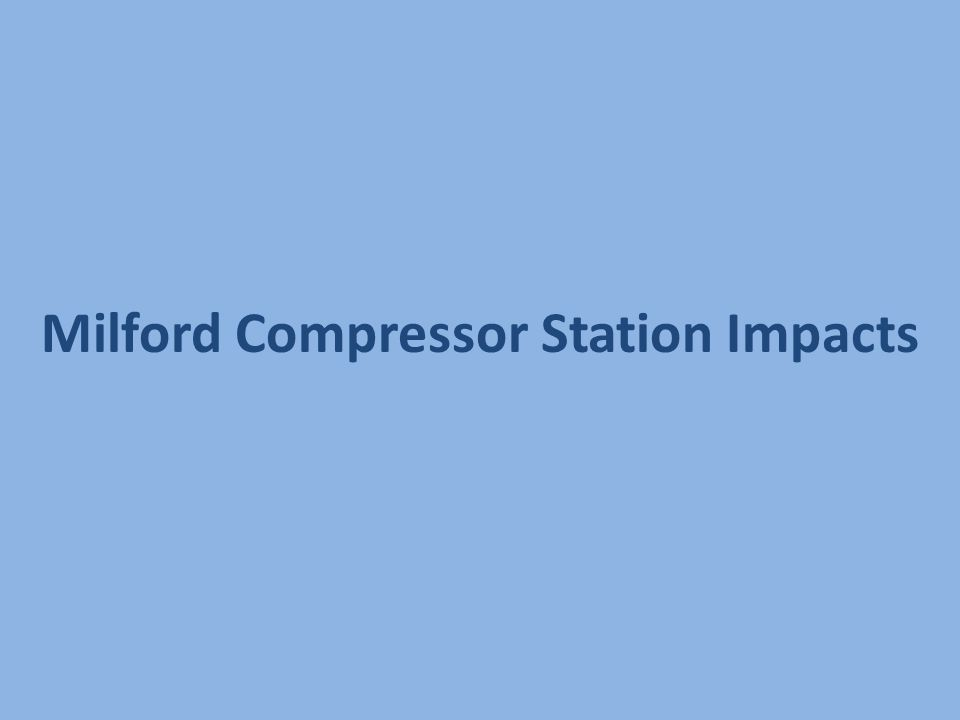 Milford Compressor Station Impacts