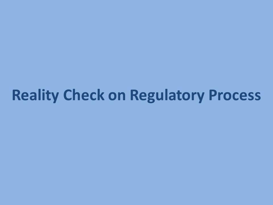 Reality Check on Regulatory Process
