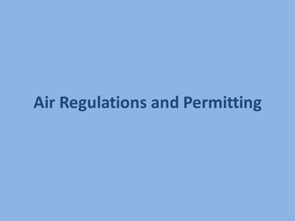 Air Regulations and Permitting
