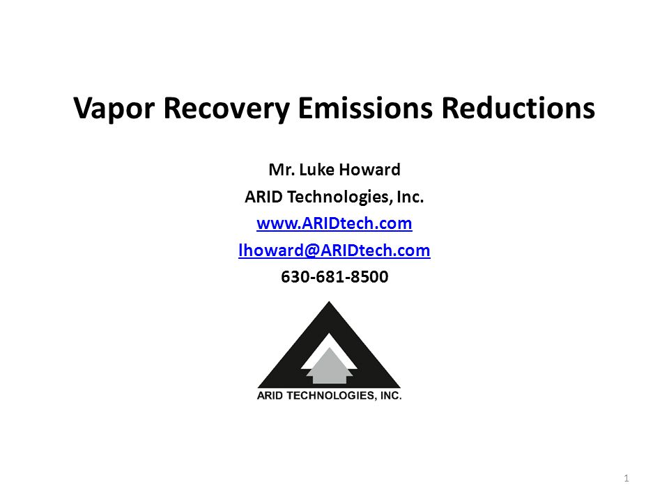Vapor Recovery Emissions Reductions Mr.Luke Howard ARID Technologies, Inc.