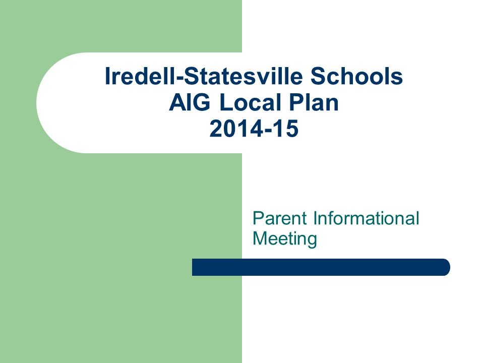 Iredell-Statesville Schools AIG Local Plan 2014-15 Parent Informational Meeting