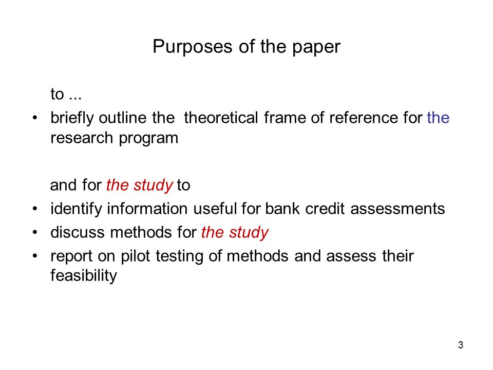 3 Purposes of the paper to...