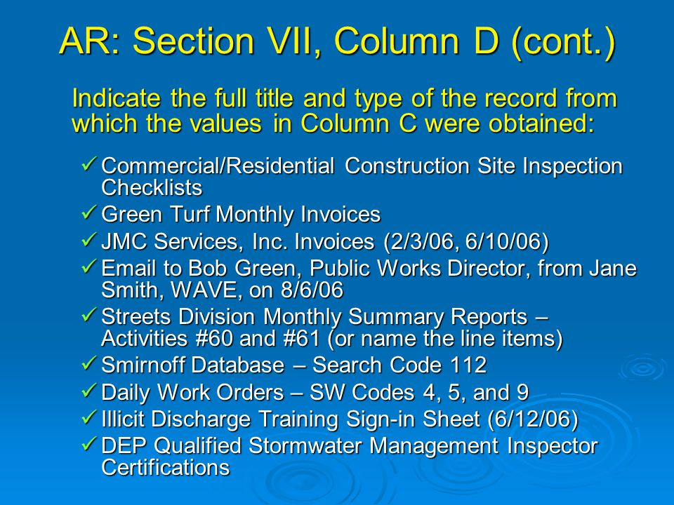 AR: Section VII, Column D (cont.) Indicate the full title and type of the record from which the values in Column C were obtained: Commercial/Residential Construction Site Inspection Checklists Commercial/Residential Construction Site Inspection Checklists Green Turf Monthly Invoices Green Turf Monthly Invoices JMC Services, Inc.