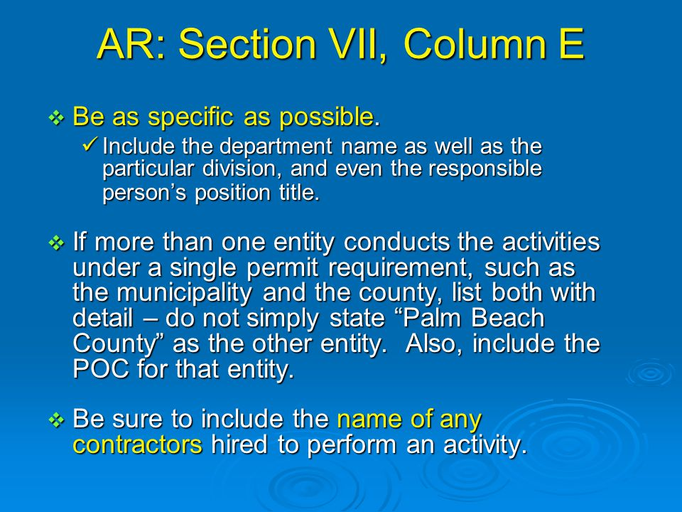 AR: Section VII, Column E  Be as specific as possible.