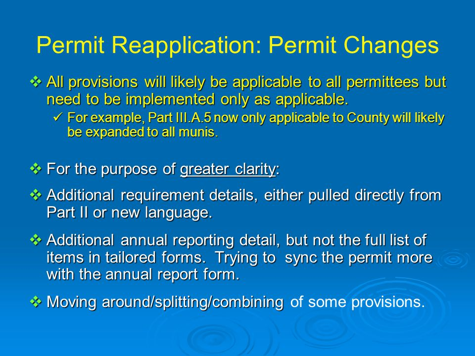 Permit Reapplication: Permit Changes  All provisions will likely be applicable to all permittees but need to be implemented only as applicable.