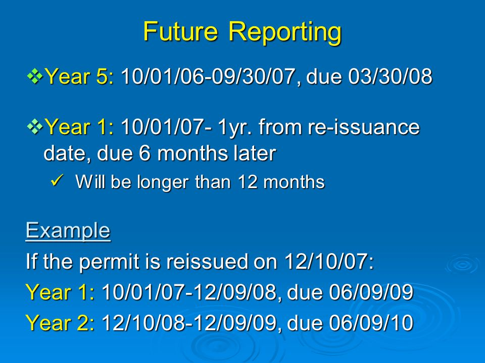 Future Reporting  Year 5: 10/01/06-09/30/07, due 03/30/08  Year 1: 10/01/07- 1yr.