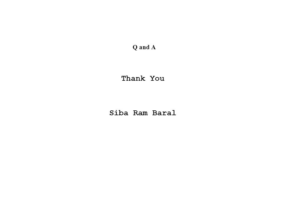 Q and A Thank You Siba Ram Baral