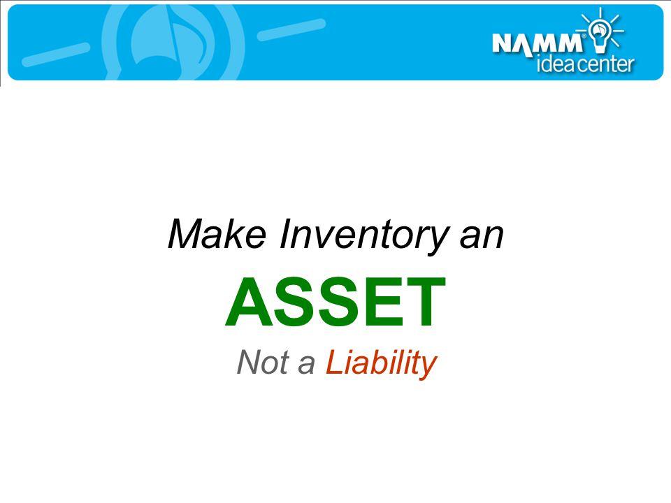 Make Inventory an ASSET Not a Liability