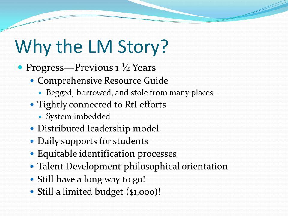 2012-2013 LMASD Assessment Profile AC T PLAN EXPL ORE WKCEWK CE MAP: Reading, Math, Language AIMSweb: Reading and Math Writing Benchmark Running Records K123456789101112