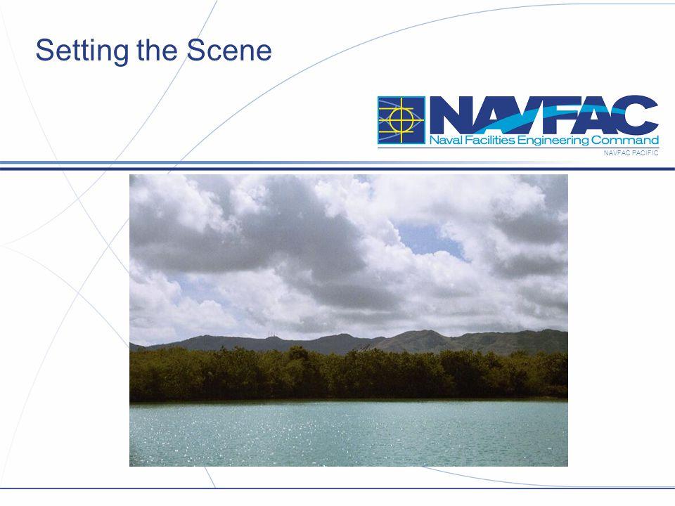NAVFAC PACIFIC Setting the Scene