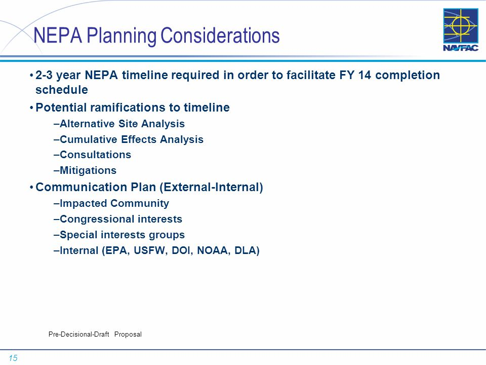 15 Pre-Decisional-Draft Proposal NEPA Planning Considerations 2-3 year NEPA timeline required in order to facilitate FY 14 completion schedule Potenti