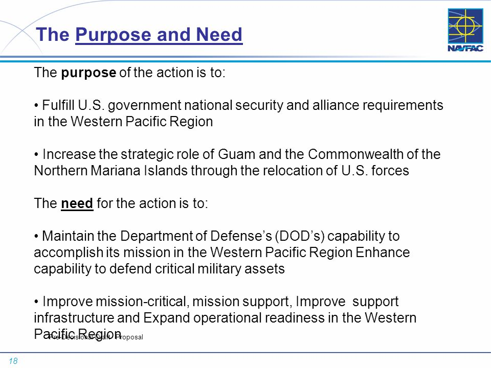 18 Pre-Decisional-Draft Proposal The Purpose and Need The purpose of the action is to: Fulfill U.S. government national security and alliance requirem