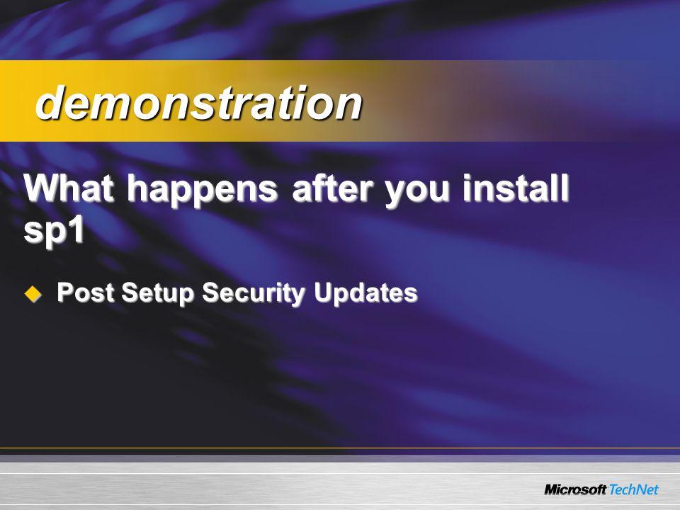 What happens after you install sp1  Post Setup Security Updates demonstration demonstration