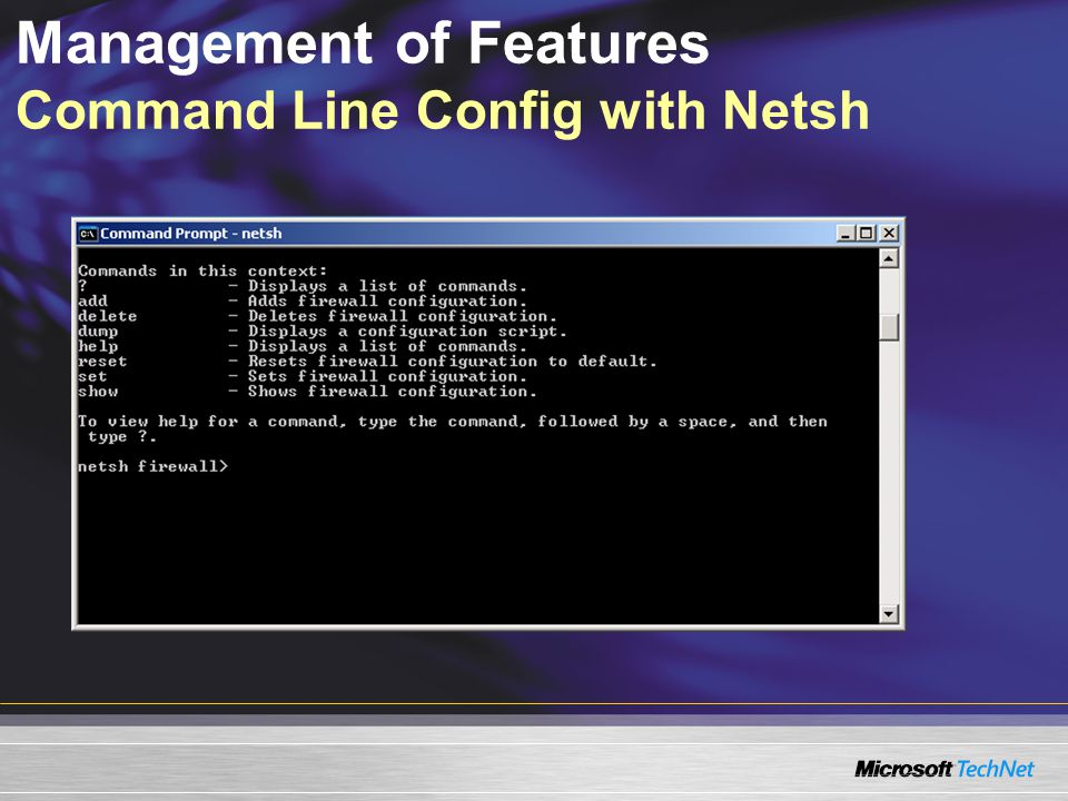 Management of Features Command Line Config with Netsh