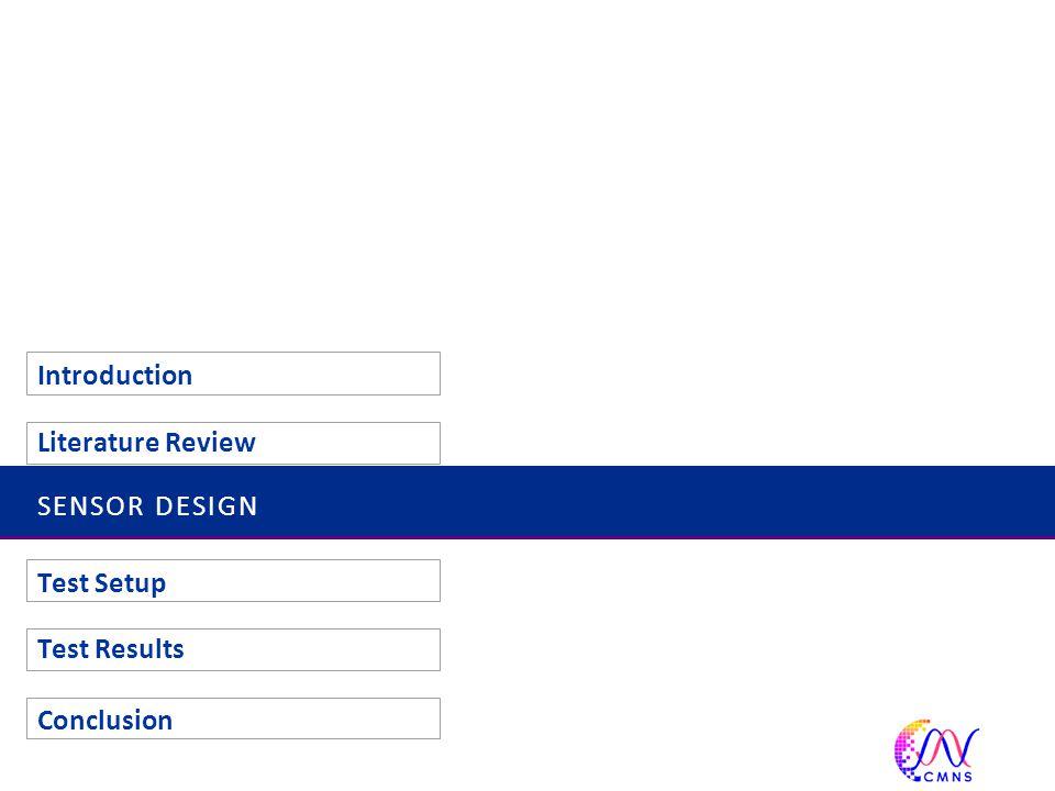 SENSOR DESIGN Introduction Literature Review Test Setup Test Results Conclusion 19