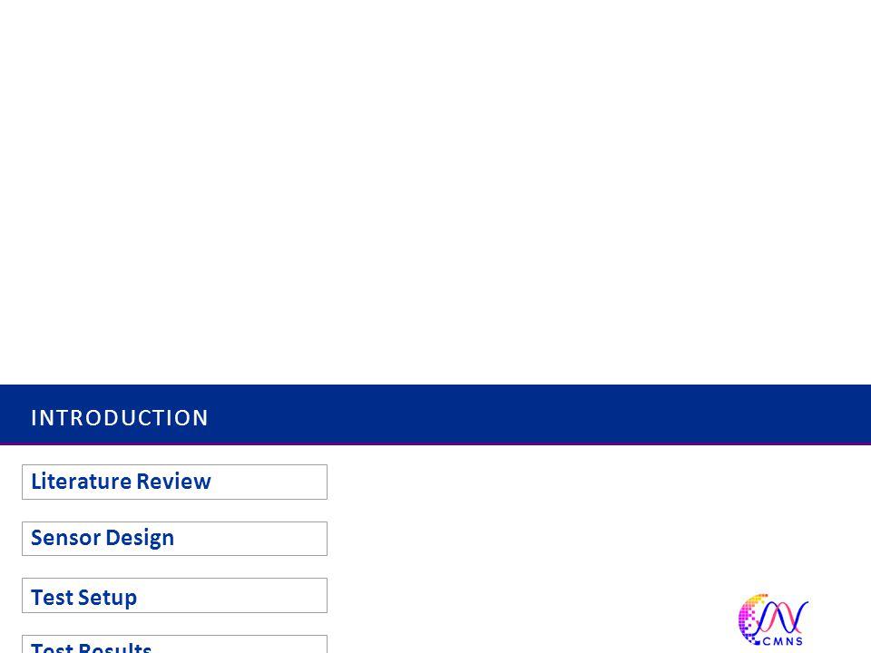 INTRODUCTION Literature Review Sensor Design Test Setup Test Results Conclusion 3