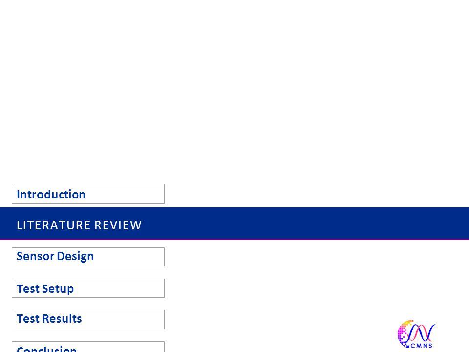 LITERATURE REVIEW Introduction Sensor Design Test Setup Test Results Conclusion 7