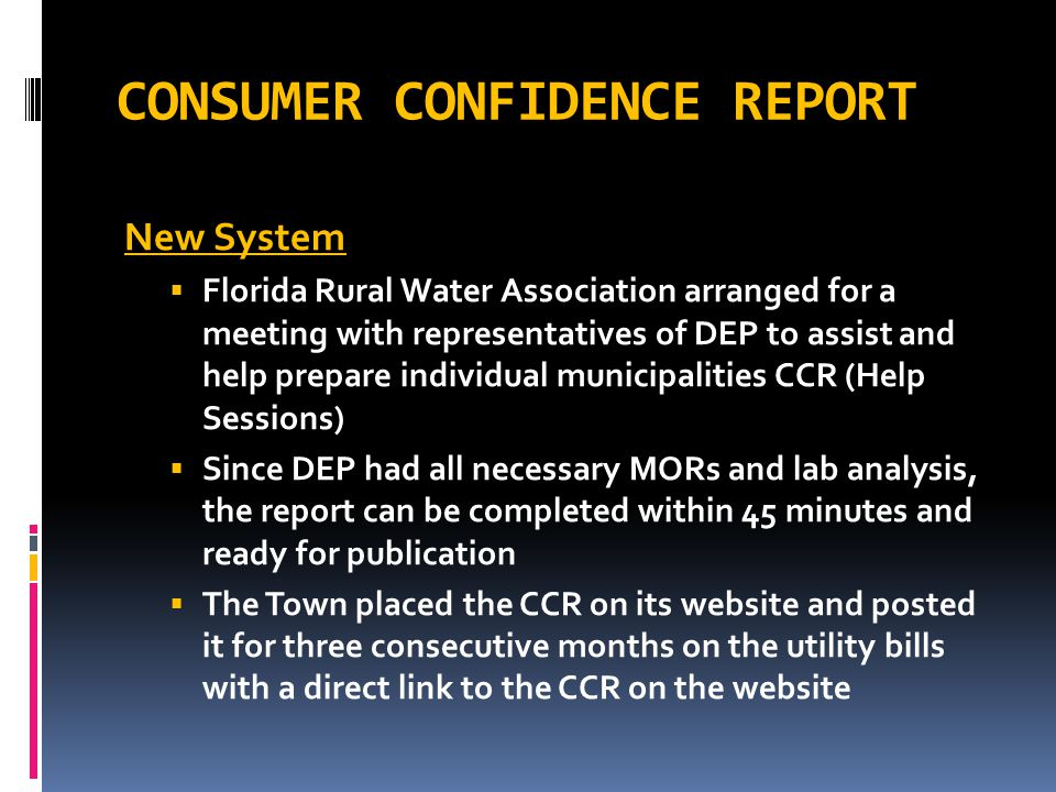CONSUMER CONFIDENCE REPORT New System  Florida Rural Water Association arranged for a meeting with representatives of DEP to assist and help prepare