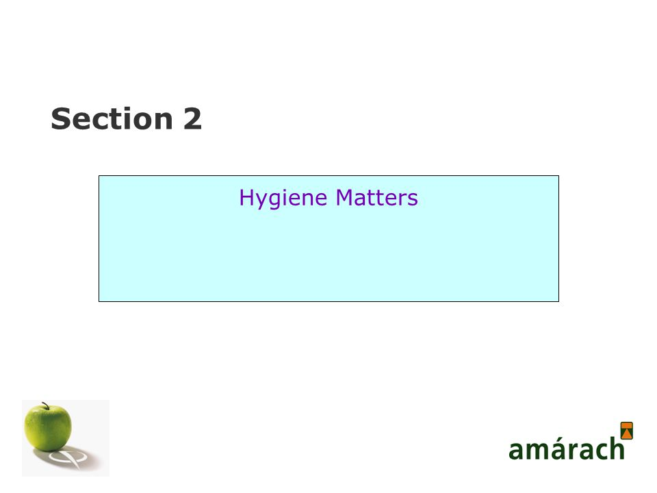 Section 2 Hygiene Matters