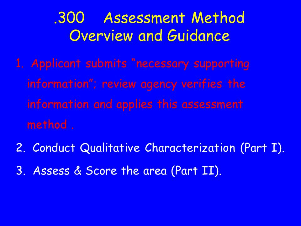 .300 Assessment Method Overview and Guidance 1.